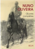 "Nuno Oliveira : ""Oeuvres complètes"""